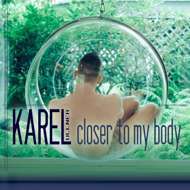 KAREL-CloserToMyBody